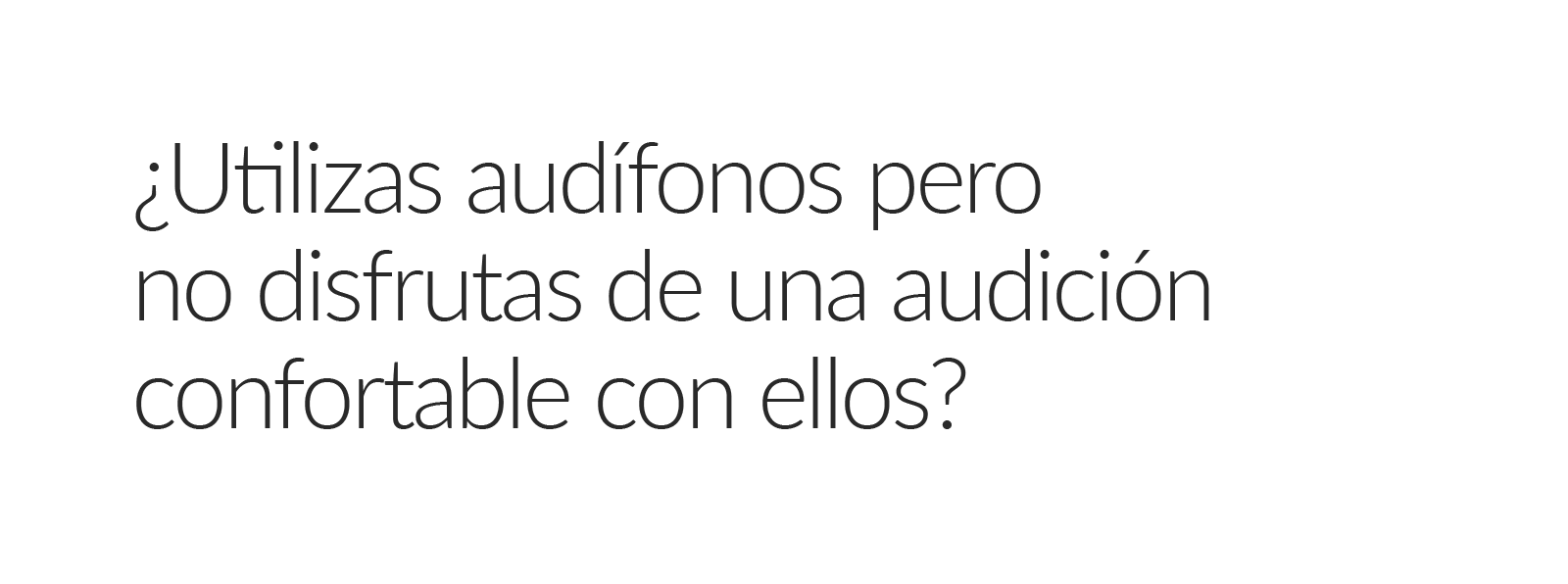 Utilizas audífonos